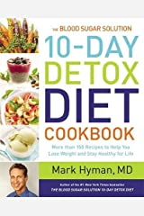 The Blood Sugar Solution 10-Day Detox Diet Cookbook: More than 150 Recipes to Help You Lose Weight and Stay Healthy for Life Hardcover