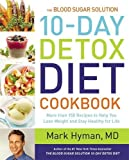 : The Blood Sugar Solution 10-Day Detox Diet Cookbook: More than 150 Recipes to Help You Lose Weight and Stay Healthy for Life