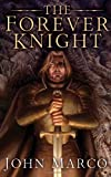 The Forever Knight, John Marco, 0756407516