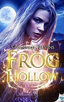 Frog Hollow (Witches of Sanctuary Book 1) by [Blevins, Savannah]
