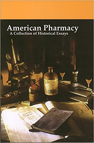 american pharmacy a collection of historical essays  american pharmacy 1852 2002 a collection of historical essays 1st edition