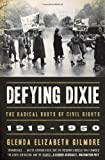 Defying Dixie, Glenda Elizabeth Gilmore and Gilmore, 0393335321