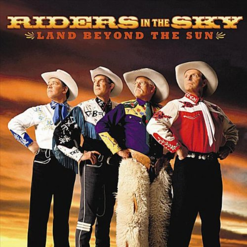 Am A Rider Song Download: Land Beyond The Sun By Riders In The Sky On Amazon Music