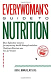 Everywoman's Guide to Nutrition, Judith E. Brown, 0816615004