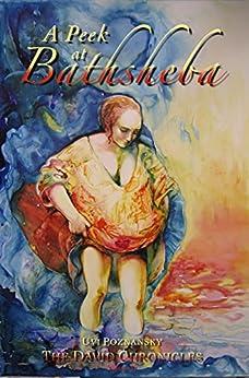A Peek at Bathsheba (The David Chronicles Book 2) by [Poznansky, Uvi]