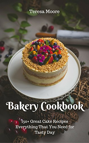 - Bakery Cookbook:  150+ Great Cake Recipes Everything That You Need for Tasty Day (Healthy Food Book 61)