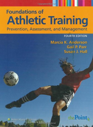 Foundations of Athletic Training: Prevention, Assessment, and Management (Sports Injury Management (Anderson))