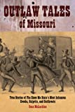 Outlaw Tales of Missouri, Sean McLachlan, 0762749024
