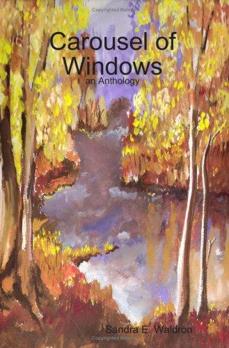 Carousel Window (Carousel of Windows: an Anthology)