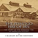 The Peshtigo Fire of 1871: The Story of the Deadliest Fire in American History Audiobook by  Charles River Editors Narrated by Tim Harwood