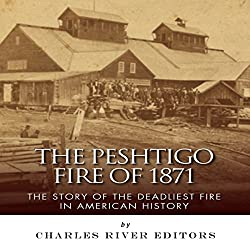 The Peshtigo Fire of 1871