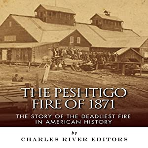 The Peshtigo Fire of 1871 Audiobook