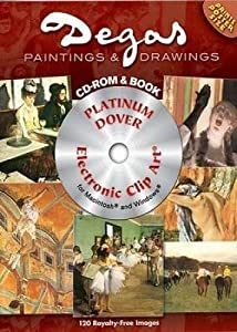 120 Degas Paintings and Drawings Platinum DVD and Book (Dover Electronic Clip Art)
