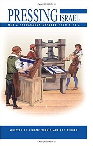 Pressing Israel: Jerome R  Verlin, Lee S  Bender: 9781414507279