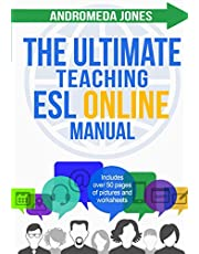 The Ultimate Teaching ESL Online Manual: Tools and techniques for successful TEFL classes online
