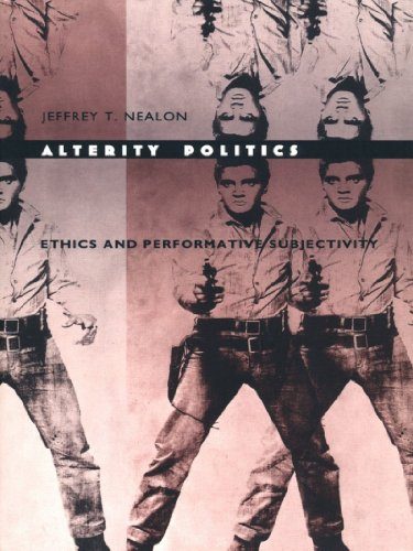 Alterity Politics: Ethics and Performative Subjectivity