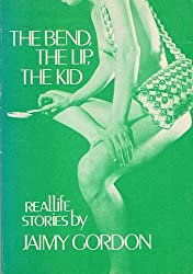 The Bend, the Lip, the Kid: Real Life Stories