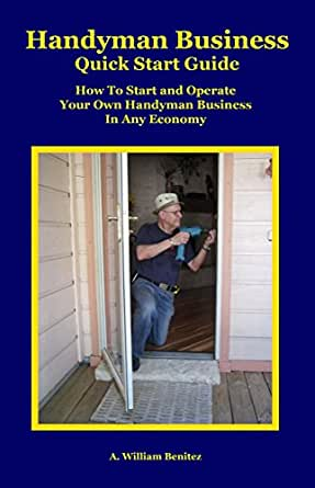 handyman business quick start guide ebook a. Black Bedroom Furniture Sets. Home Design Ideas