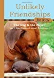 Unlikely Friendships for Kids, Jennifer S. Holland, 076117012X