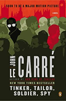 Tinker, Tailor, Soldier, Spy: A George Smiley Novel (George Smiley Novels Book 5) by [le Carré, John]