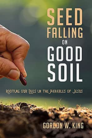 Seed falling on good soil rooting our lives in the for Soil our life