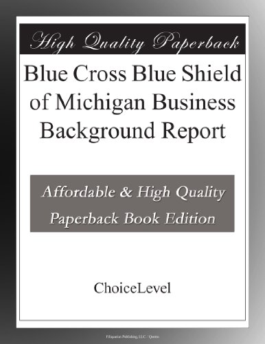 Blue Cross Blue Shield of Michigan Business Background Report