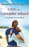 Love on Lavender Island (A Lavender Island Novel)