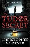 The Tudor Secret (Elizabeths Spymaster 1)