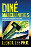 Din� Masculinities: Conceptualization...