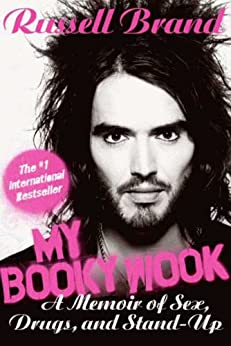My Booky Wook: A Memoir of Sex, Drugs, and Stand-Up by [Brand, Russell]