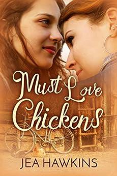Must Love Chickens by [Hawkins, Jea]