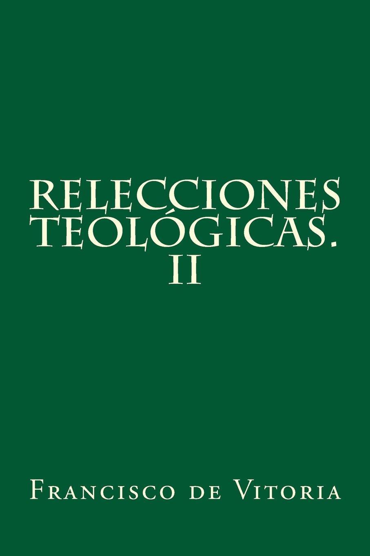 Download Relecciones teológicas. II (Volume 2) (Spanish Edition) pdf epub