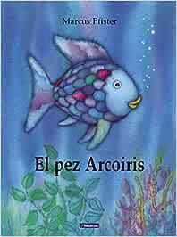 El pez Arcoíris (El pez Arcoíris): Amazon.es: Pfister