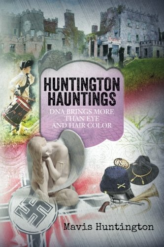Read Online Huntington Hauntings: DNA brings more than eye and hair color (Sivam Syndrome Series) (Volume 1) PDF