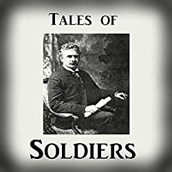 Tales of Soldiers from 'The Collected Works of Ambrose Bierce, Volume 2'