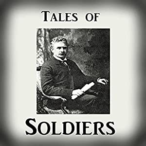 Tales of Soldiers from 'The Collected Works of Ambrose Bierce, Volume 2' Audiobook