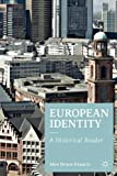 European Identity : A Historical Reader, , 0230243282