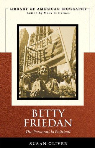 Betty Friedan: The Personal Is Political (Longman American Biography Series)