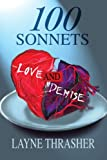 100 Sonnets--Love and Demise, Layne Thrasher, 0595283942