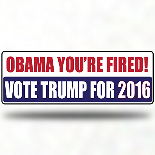 Obama you're Fired! - Donald Trump 2016 Presidential Election - Decal Bumper Sticker Window vinyl