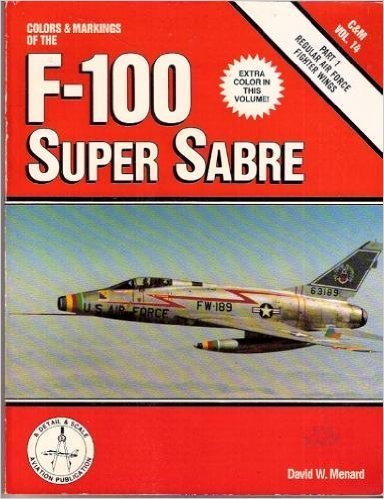 Colors & Markings of the F-100 Super Sabre, Part 1: for sale  Delivered anywhere in USA
