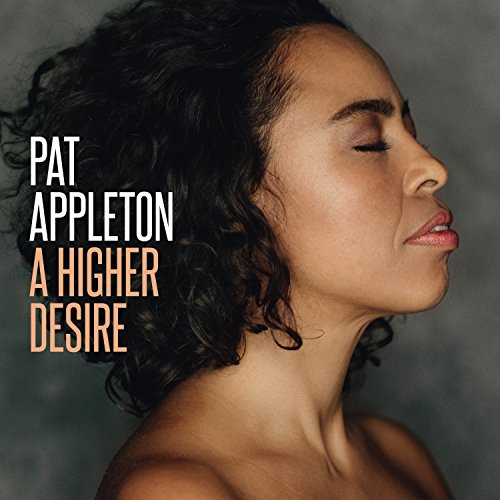 Pat Appleton - A Higher Desire (2017) [WEB FLAC] Download