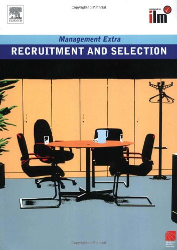 Recruitment and Selection Revised Edition: Management Extra