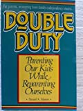 Double Duty, Daniel A. Mason, 089638232X