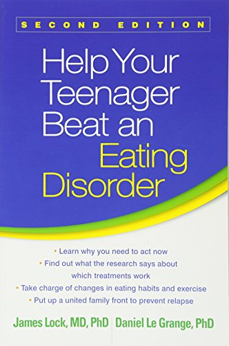 Help Your Teenager Beat an Eating Disorder, Second Edition
