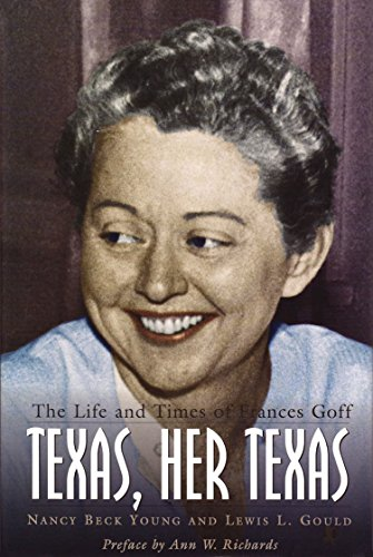 Texas, Her Texas: The Life and Times of Frances Goff (Barker Texas History Center Series)