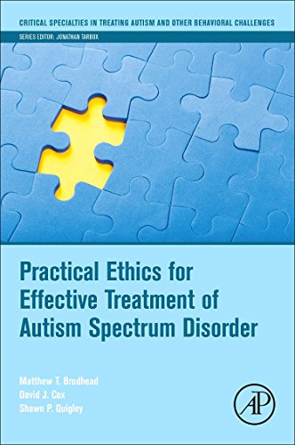 Practical Ethics for Effective Treatment of Autism Spectrum Disorder (Critical Specialties in Treating Autism and other Behavioral Challenges)