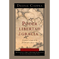 Poder Libertad y Gracia (Deepak Chopra)
