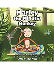 Marley the Mindful Monkey: A Story About Mindfulness for Kids - Learn to Feel Calm At Any Time and Any Place