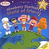 Strawberry Shortcake's World of Friends